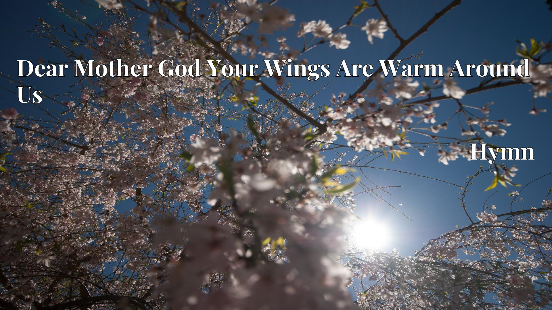 Dear Mother God Your Wings Are Warm Around Us - Hymn