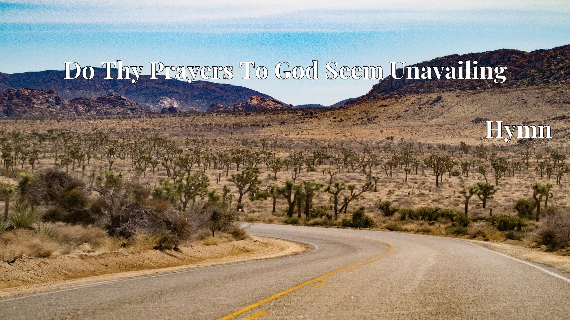 Do Thy Prayers To God Seem Unavailing - Hymn