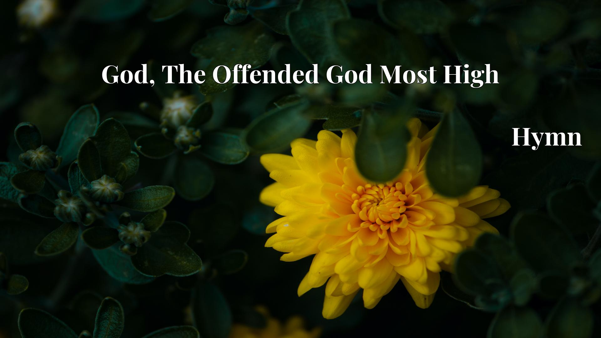 God, The Offended God Most High - Hymn