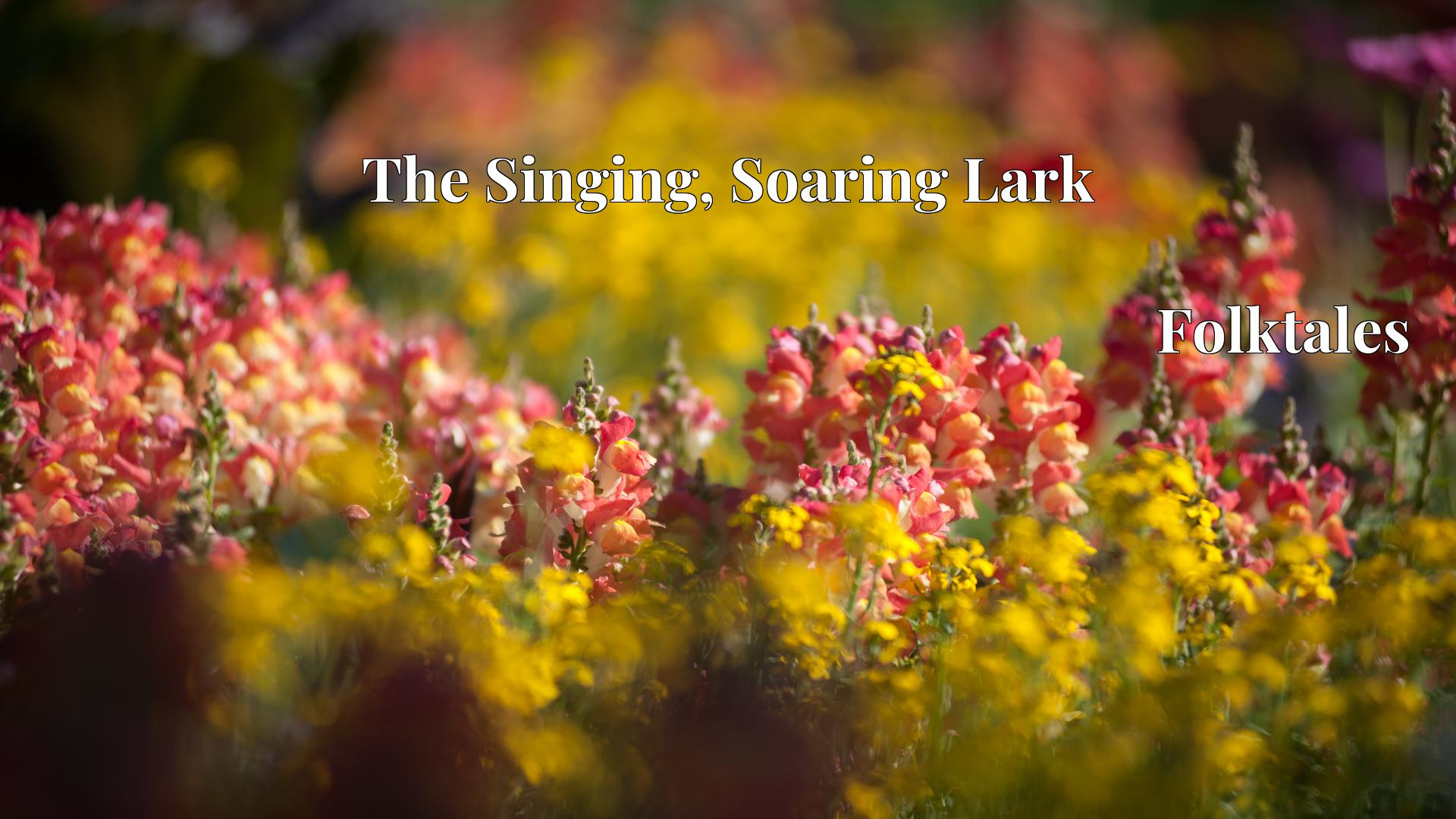 The Singing, Soaring Lark - Folktales