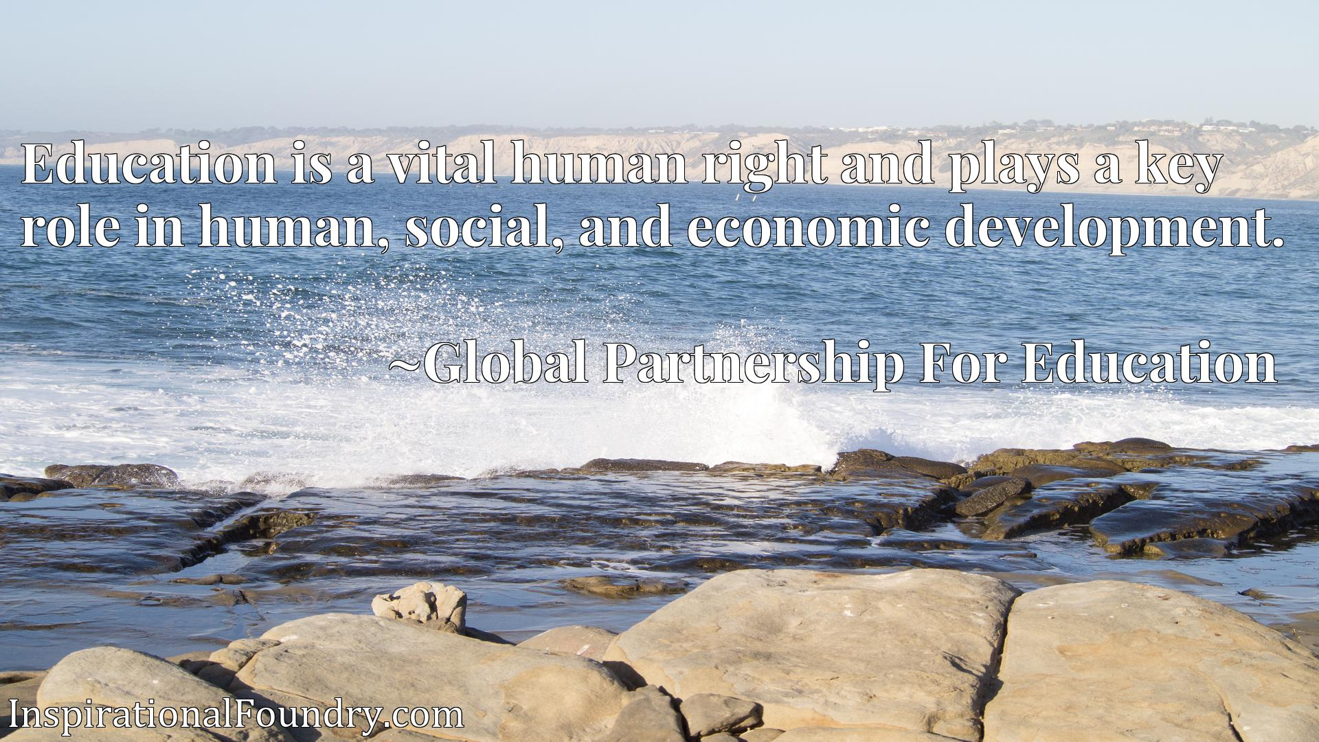 Education is a vital human right and plays a key role in human, social, and economic development.