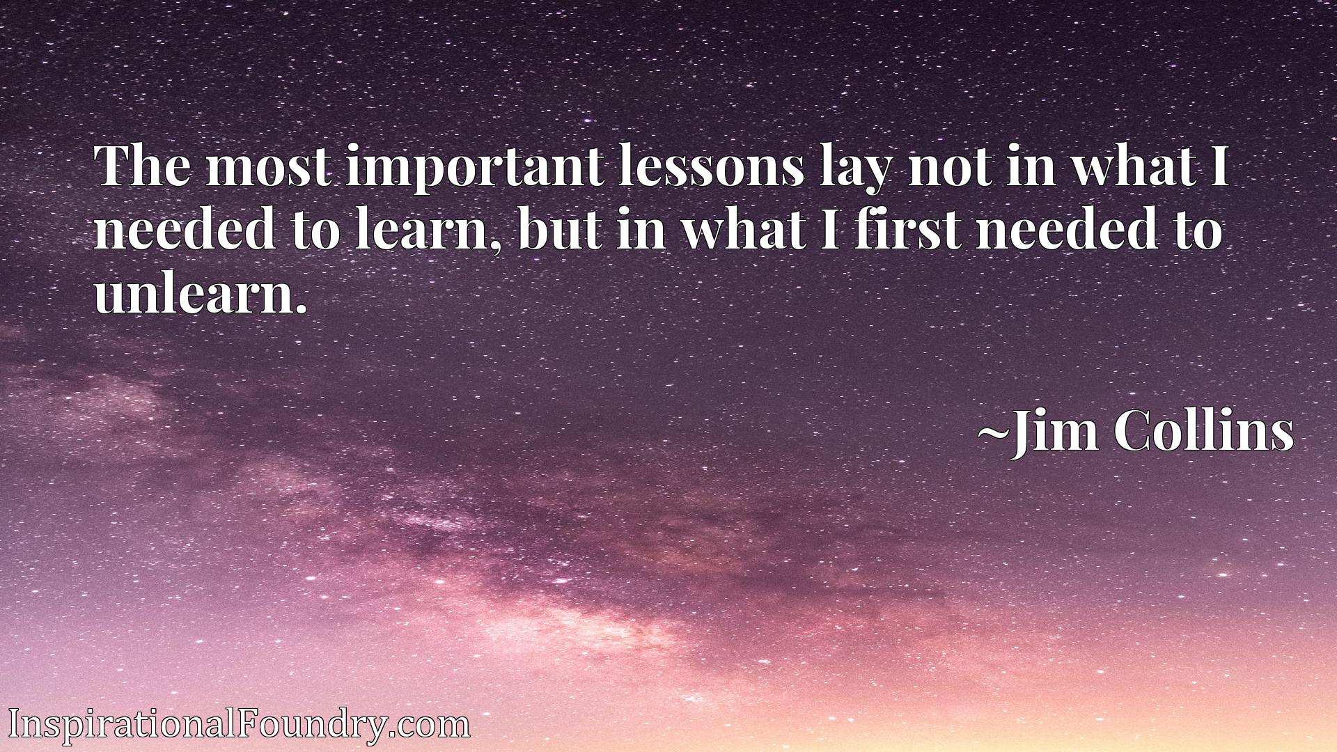 The most important lessons lay not in what I needed to learn, but in what I first needed to unlearn.