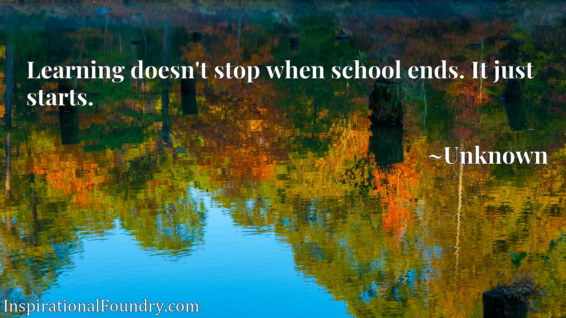 Learning doesn't stop when school ends. It just starts.