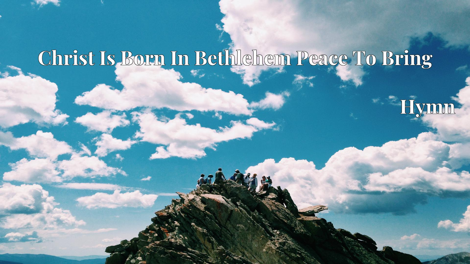 Christ Is Born In Bethlehem Peace To Bring - Hymn