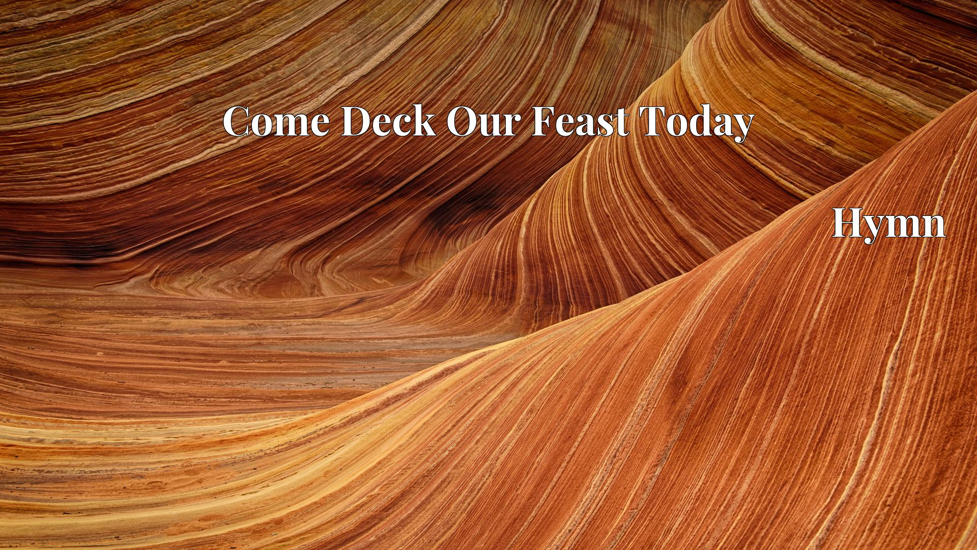 Come Deck Our Feast Today - Hymn