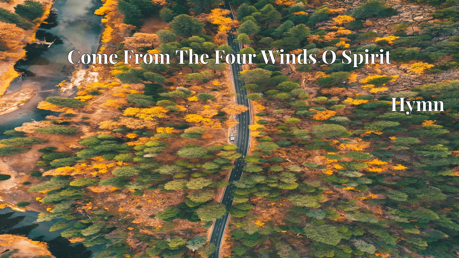 Come From The Four Winds O Spirit Hymn Lyric