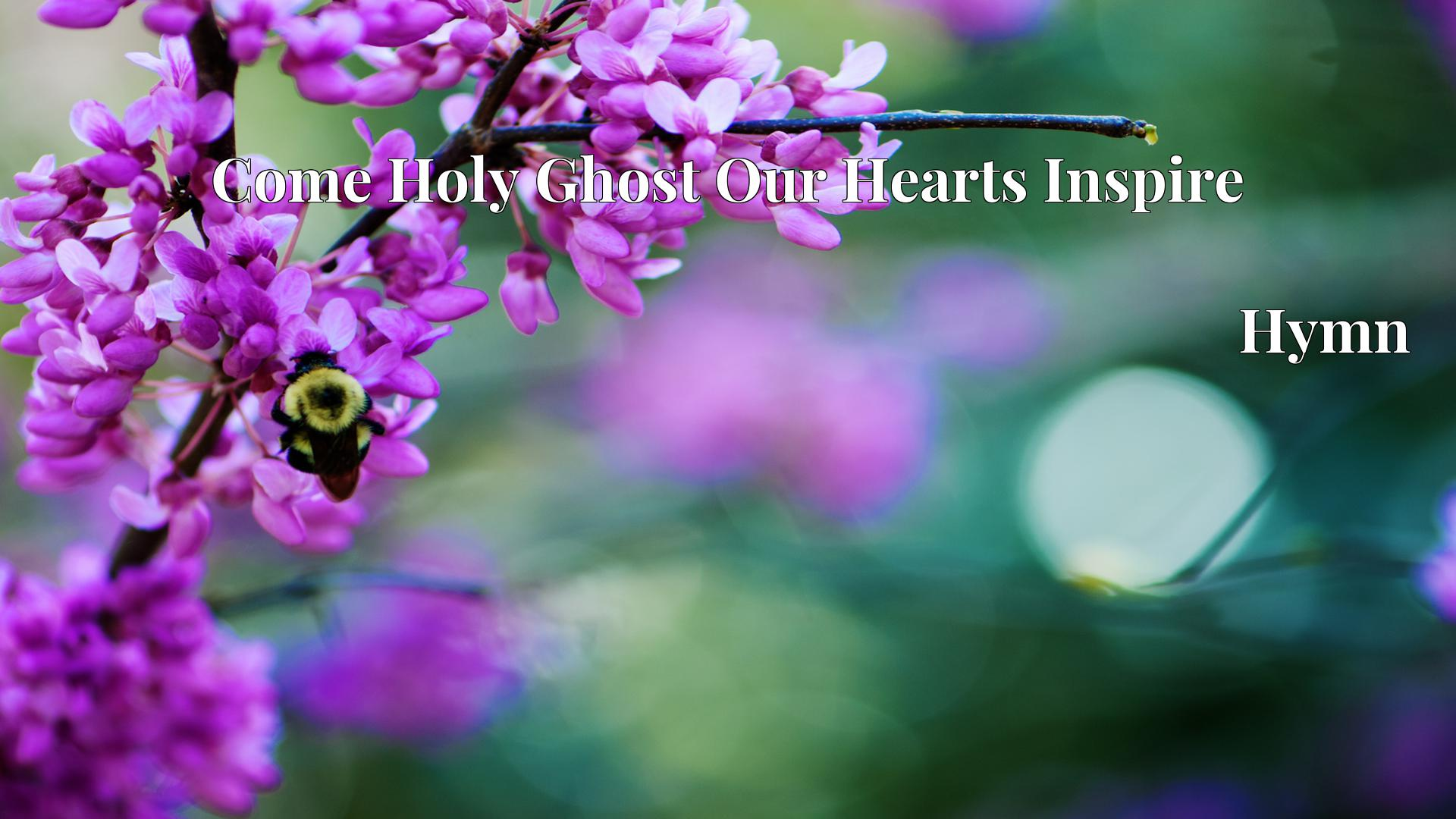 Come Holy Ghost Our Hearts Inspire - Hymn