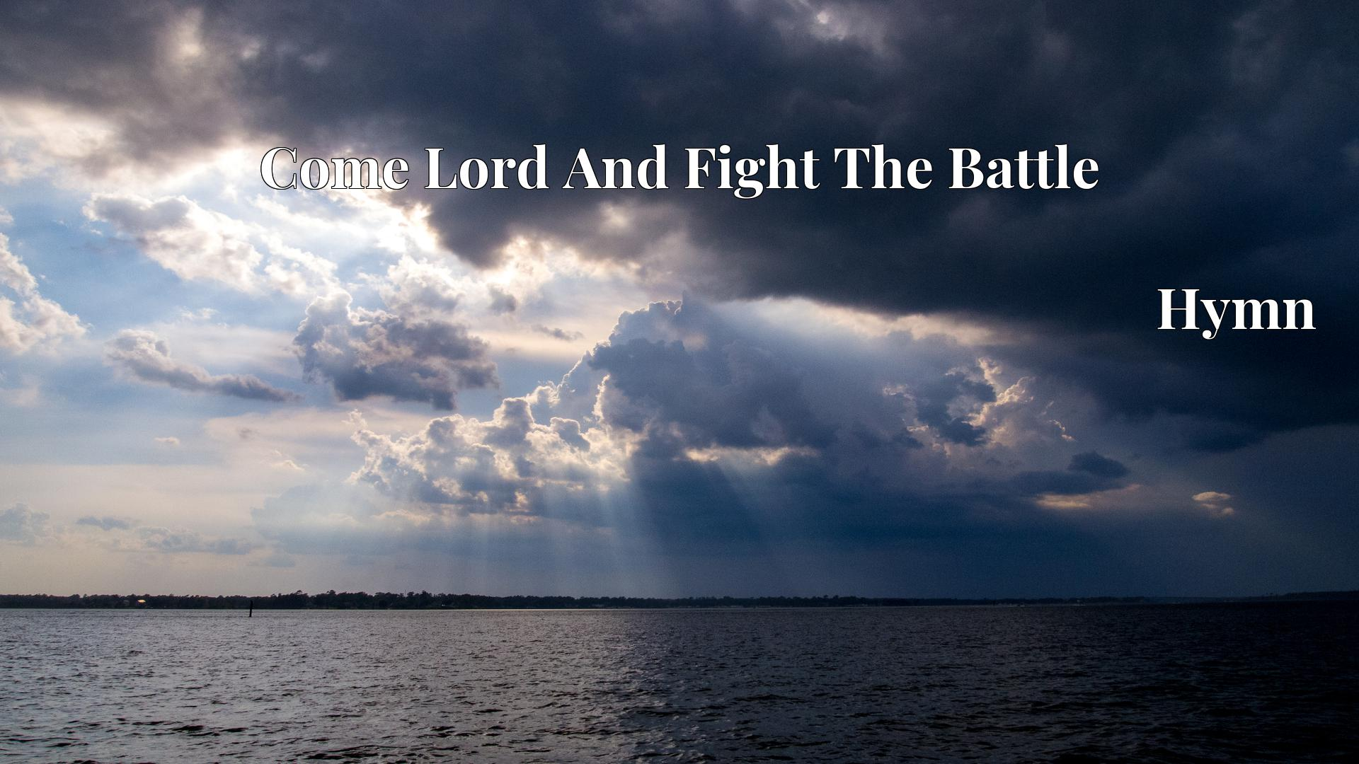 Come Lord And Fight The Battle Hymn Lyric