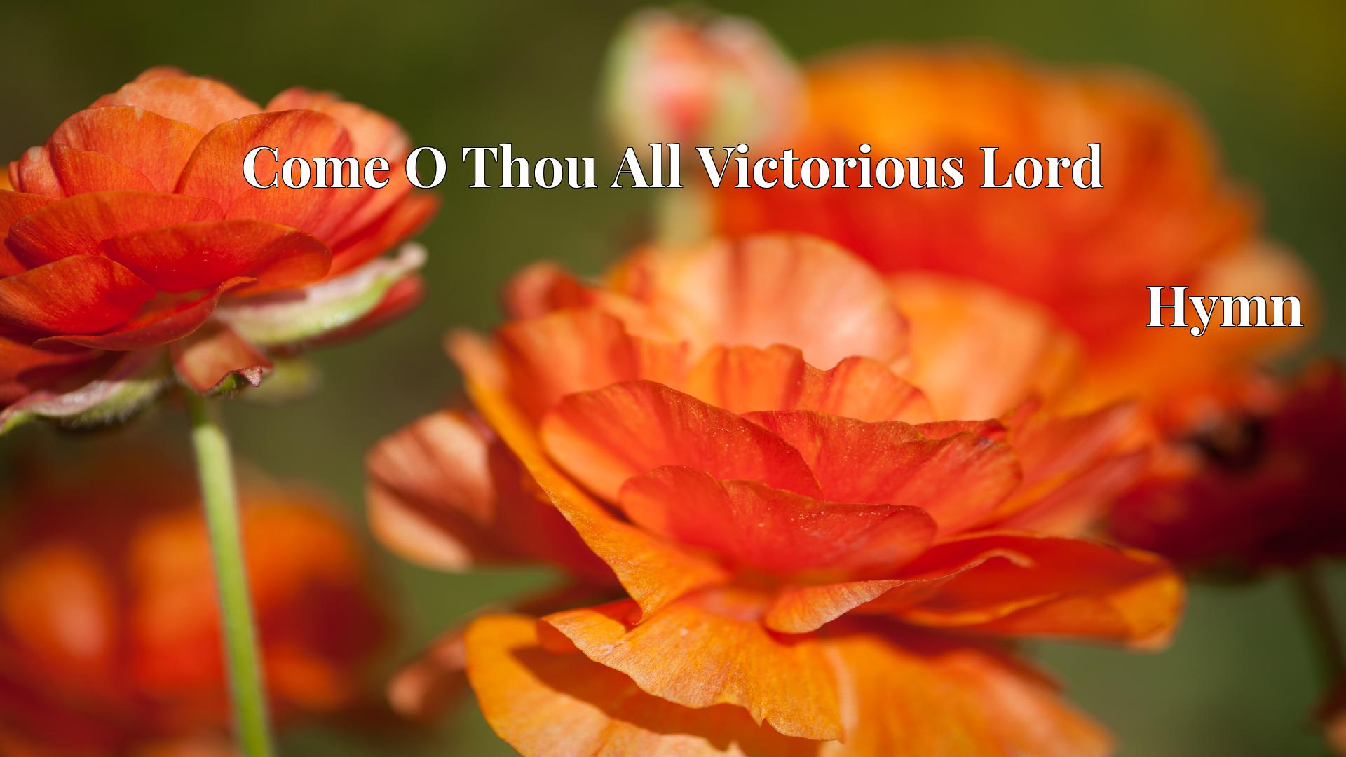 Come O Thou All Victorious Lord Hymn Lyric