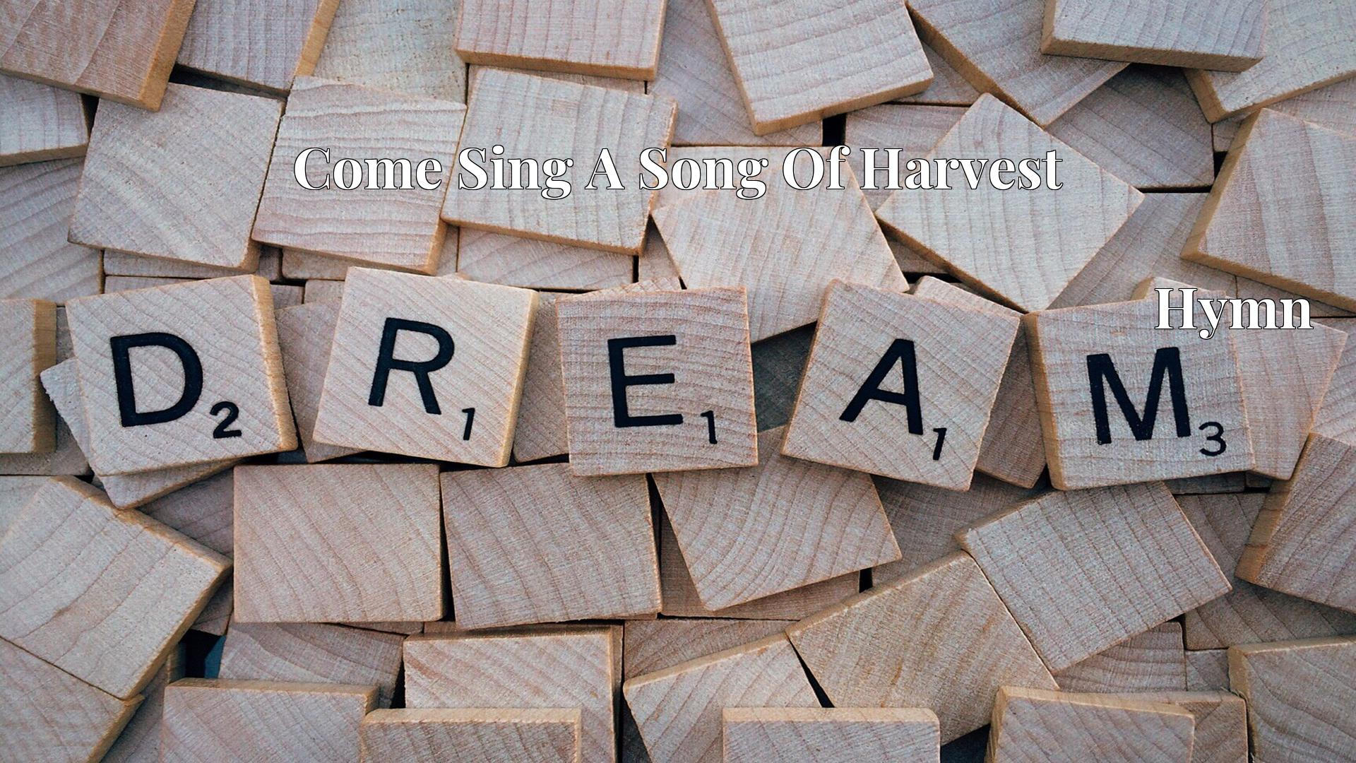 Come Sing A Song Of Harvest Hymn Lyric