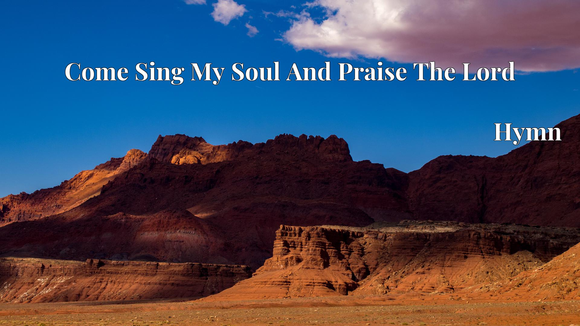 Come Sing My Soul And Praise The Lord Hymn Lyric