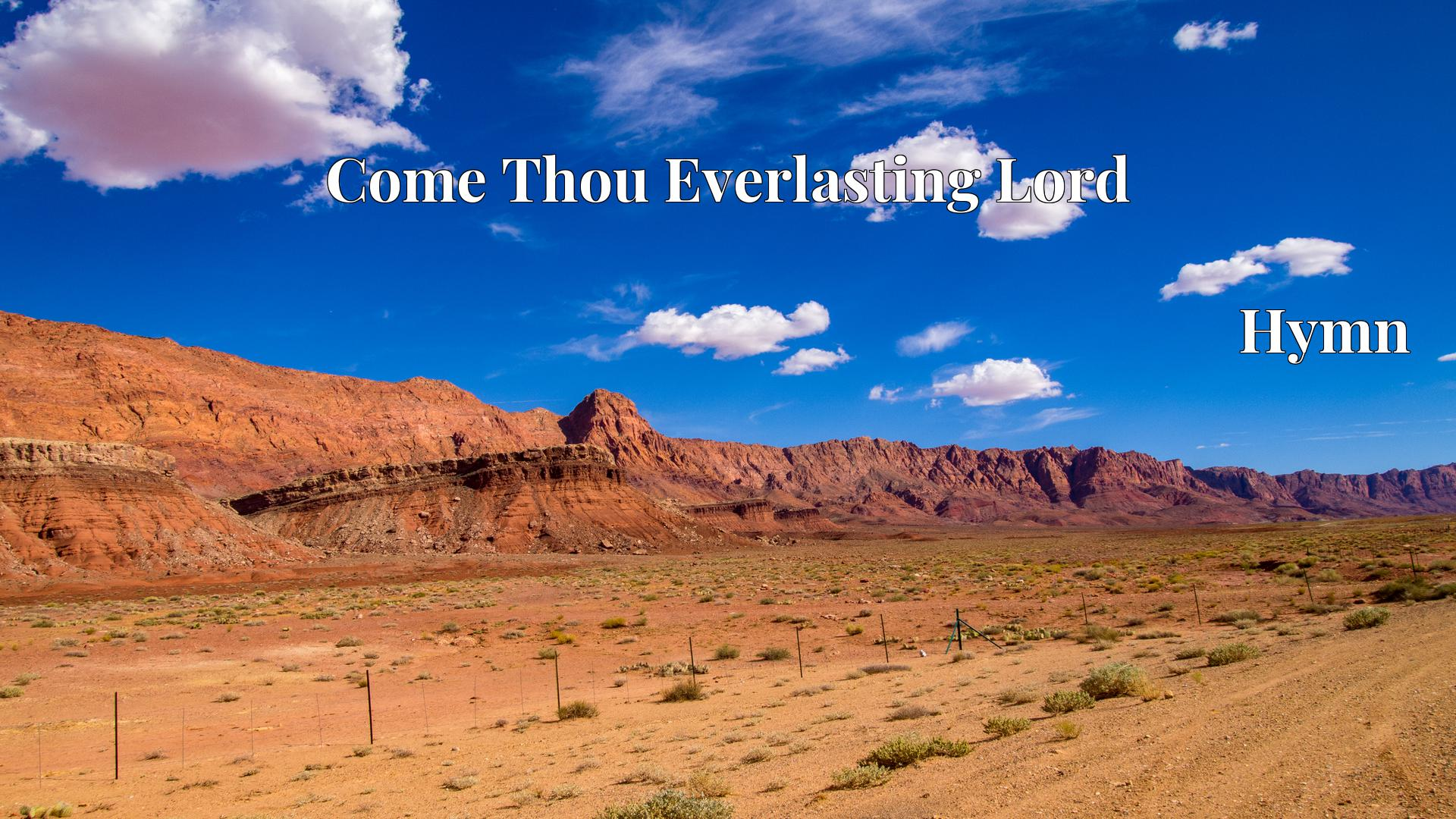 Come Thou Everlasting Lord Hymn Lyric
