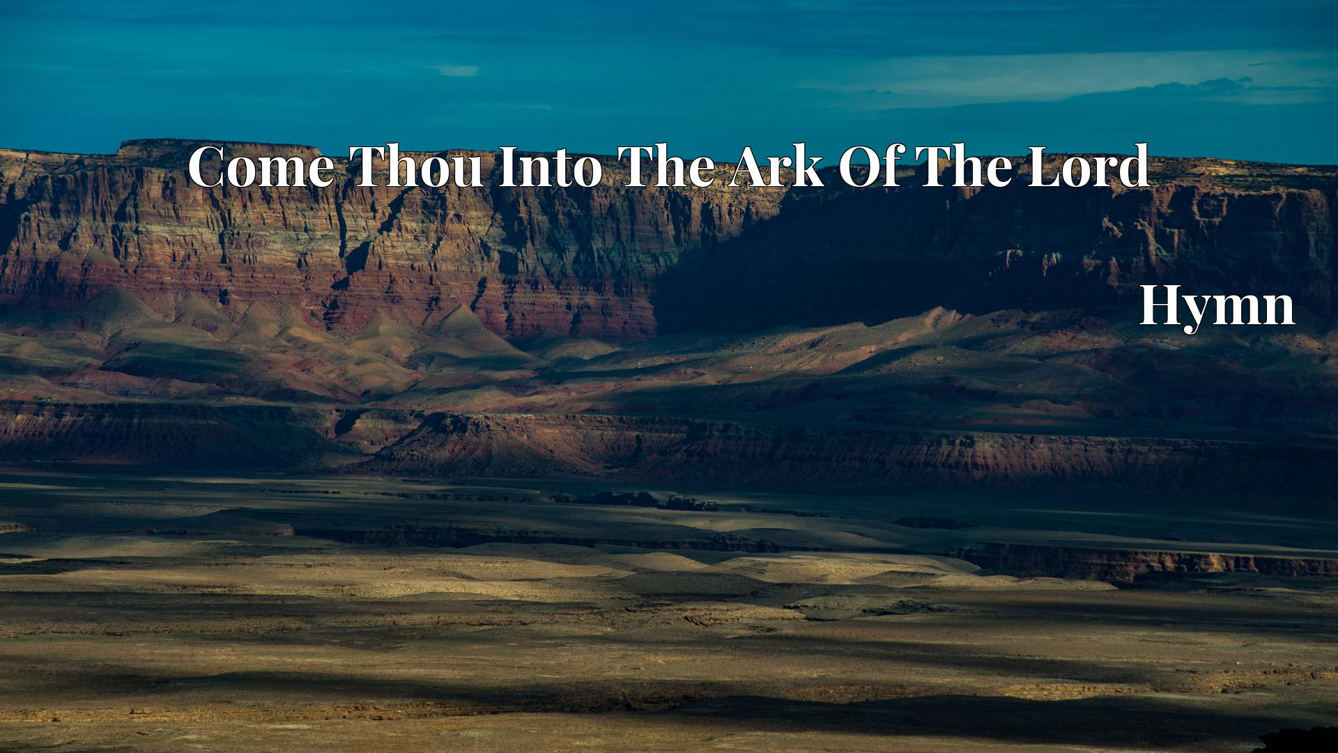 Come Thou Into The Ark Of The Lord Hymn Lyric