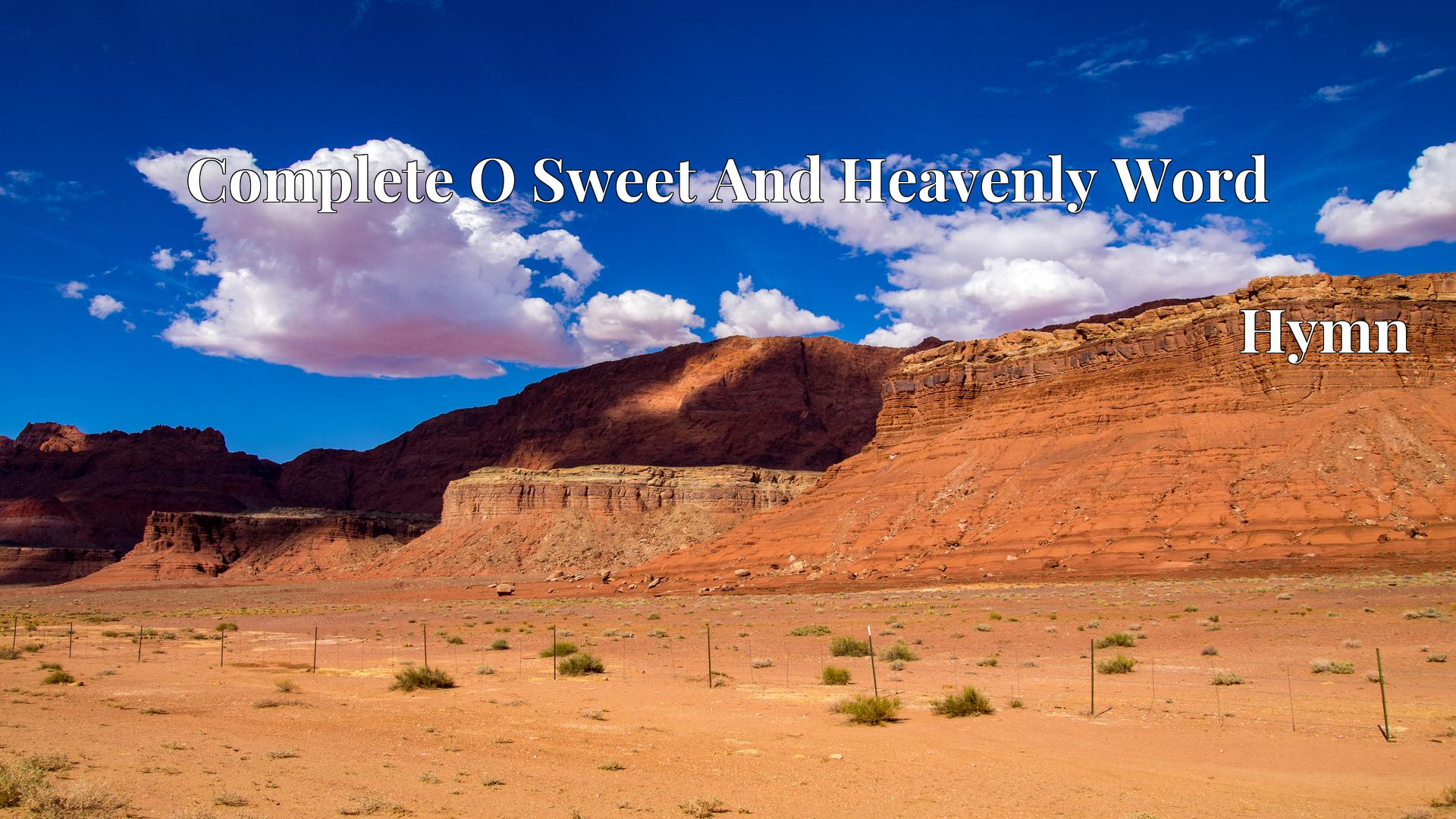 Complete O Sweet And Heavenly Word - Hymn