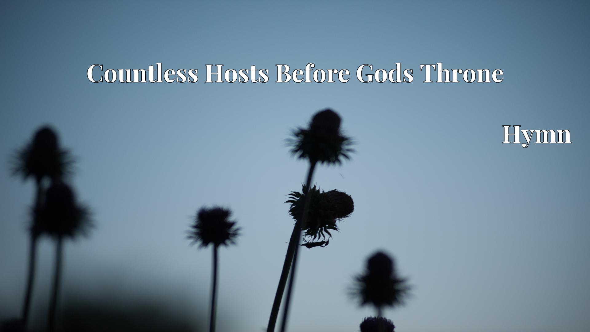Countless Hosts Before Gods Throne - Hymn