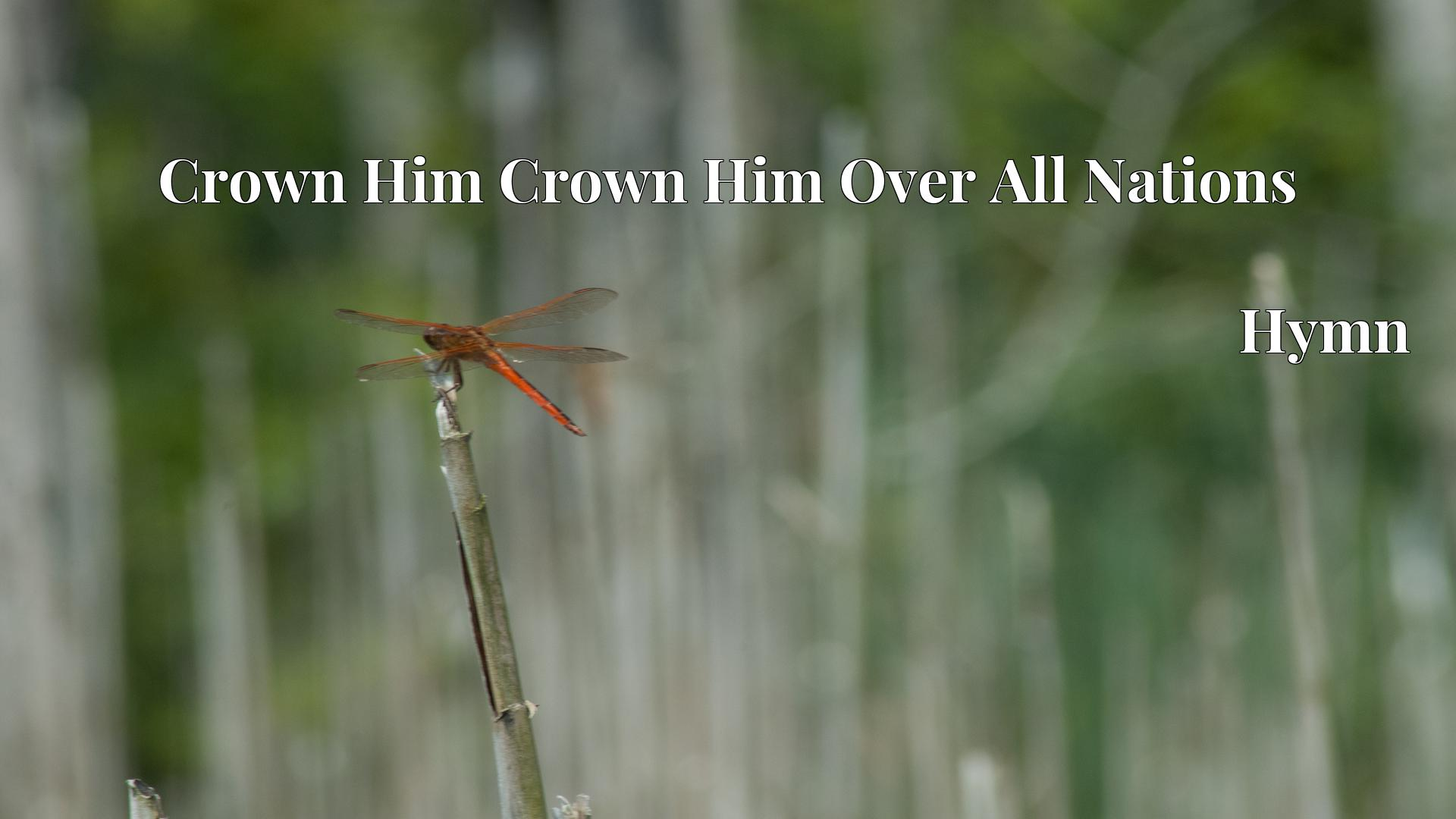 Crown Him Crown Him Over All Nations - Hymn