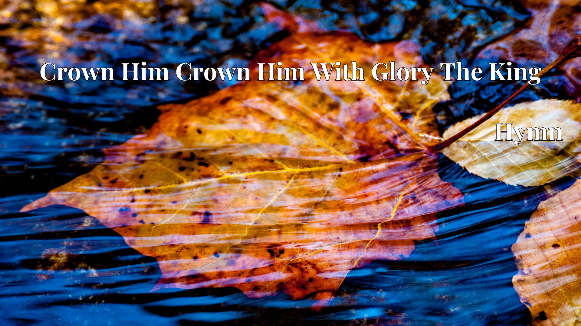 Crown Him Crown Him With Glory The King - Hymn