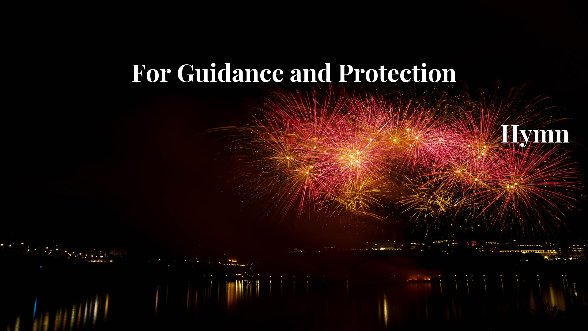 For Guidance and Protection Hymn
