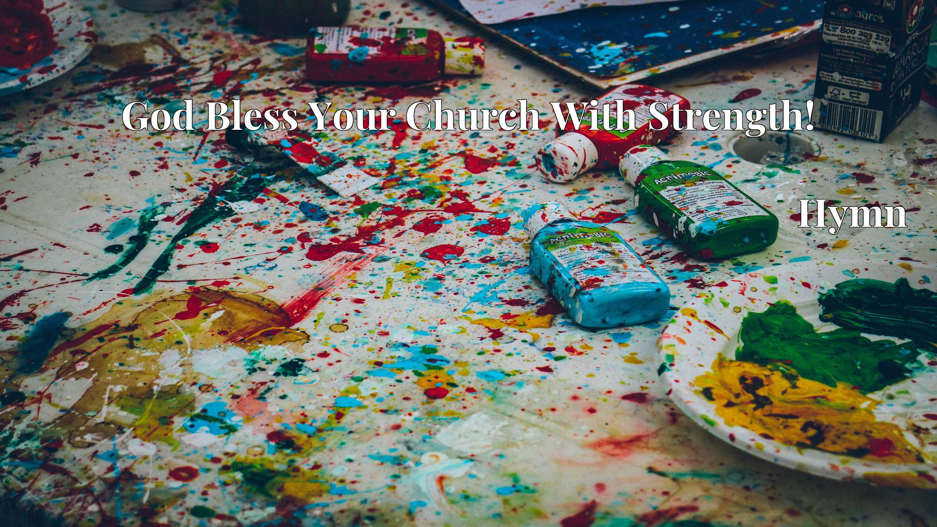 God Bless Your Church With Strength! - Hymn