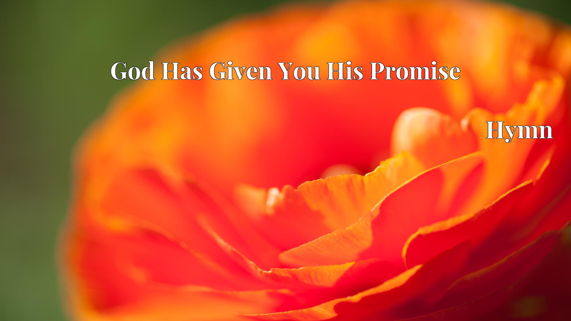 God Has Given You His Promise - Hymn