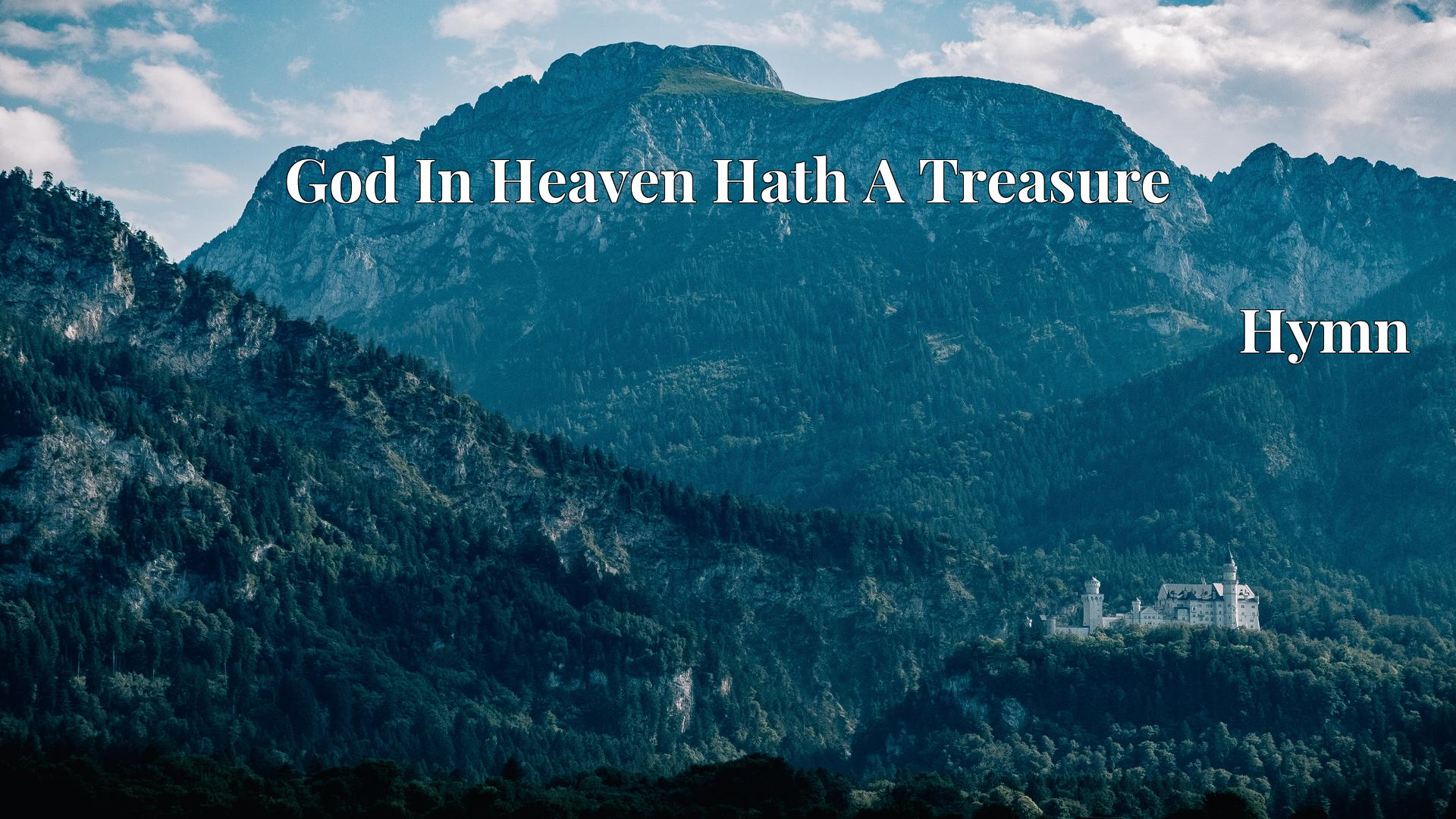God In Heaven Hath A Treasure - Hymn