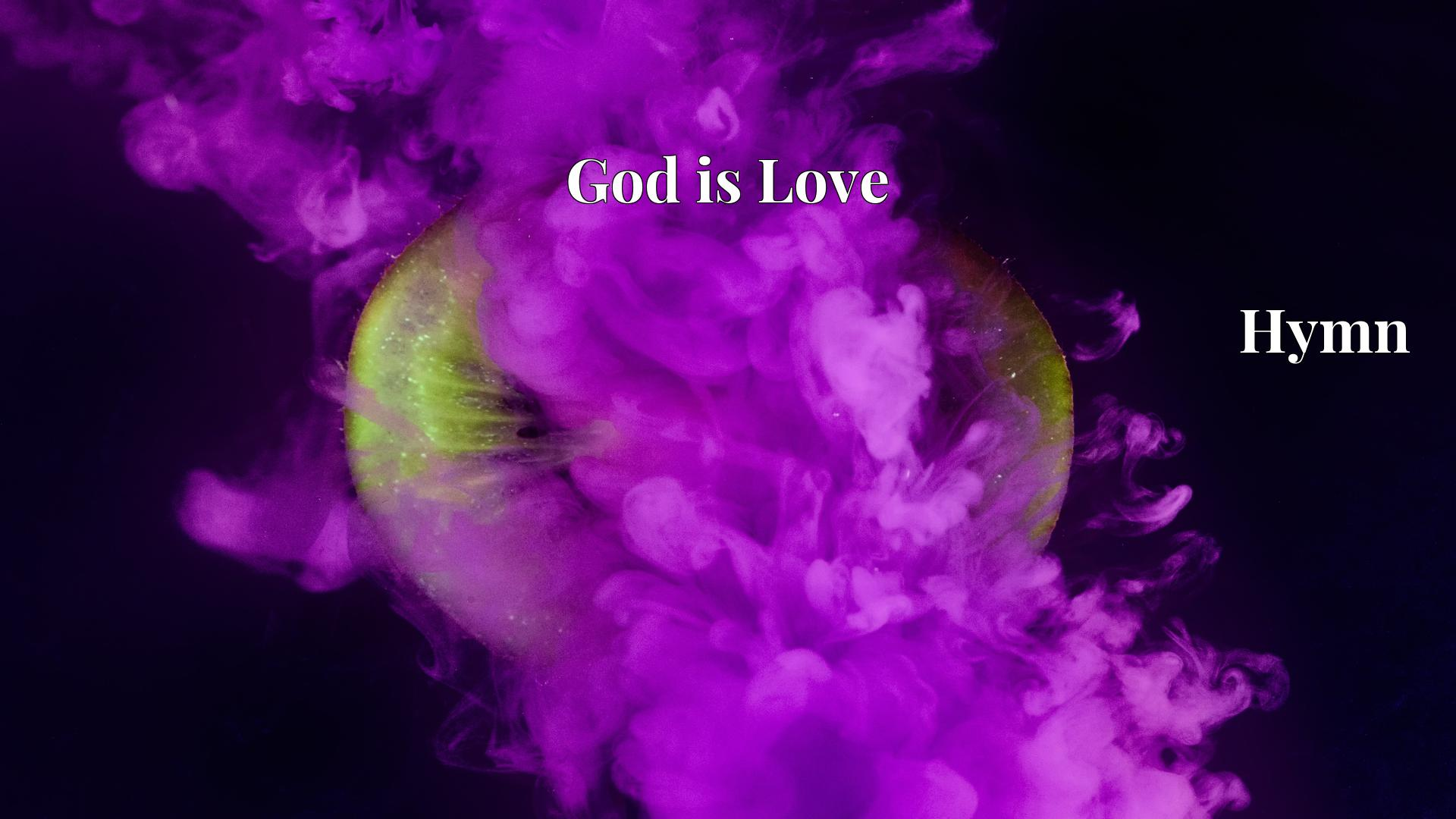 God is Love Hymn