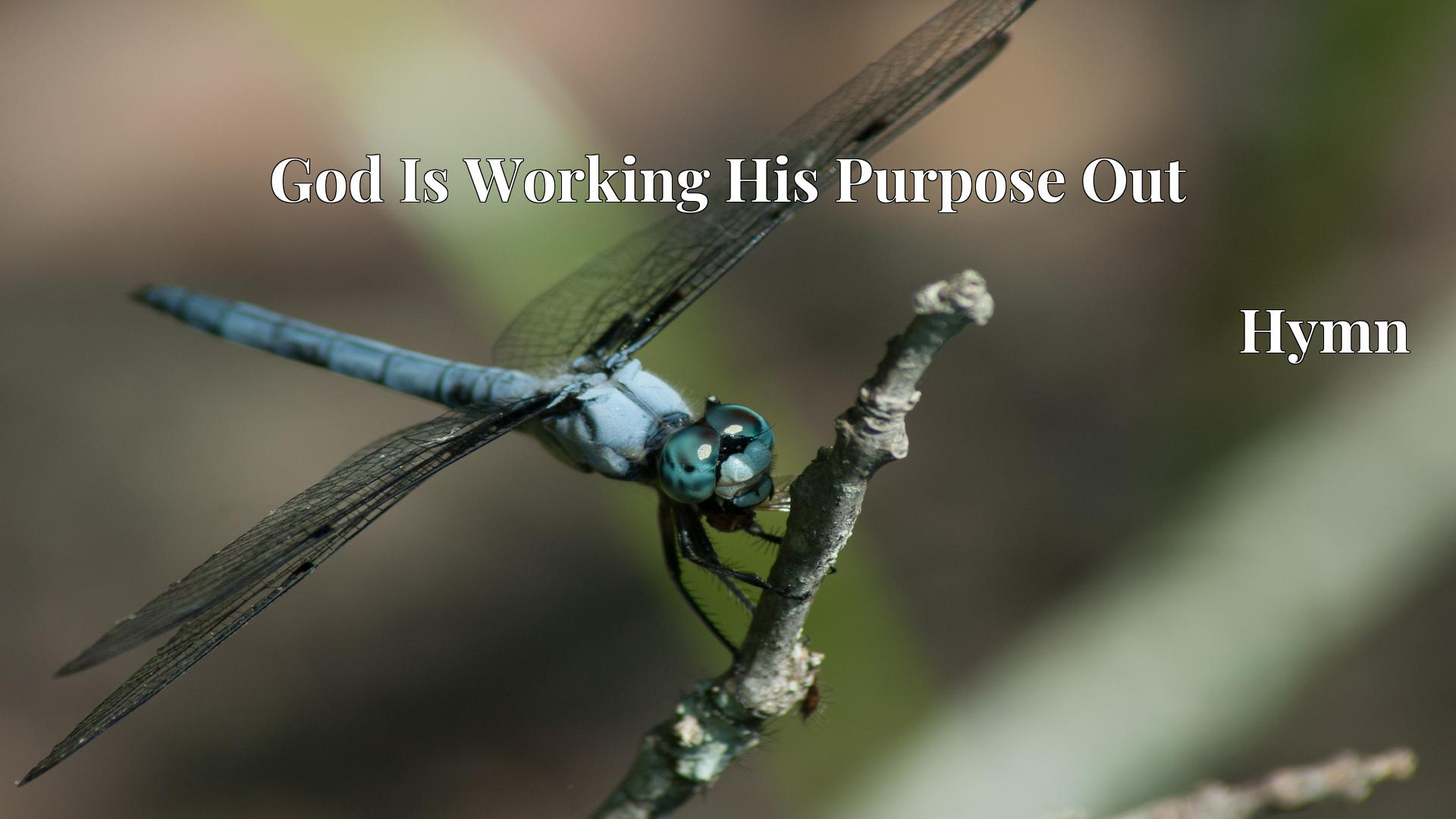 God Is Working His Purpose Out Hymn Lyric