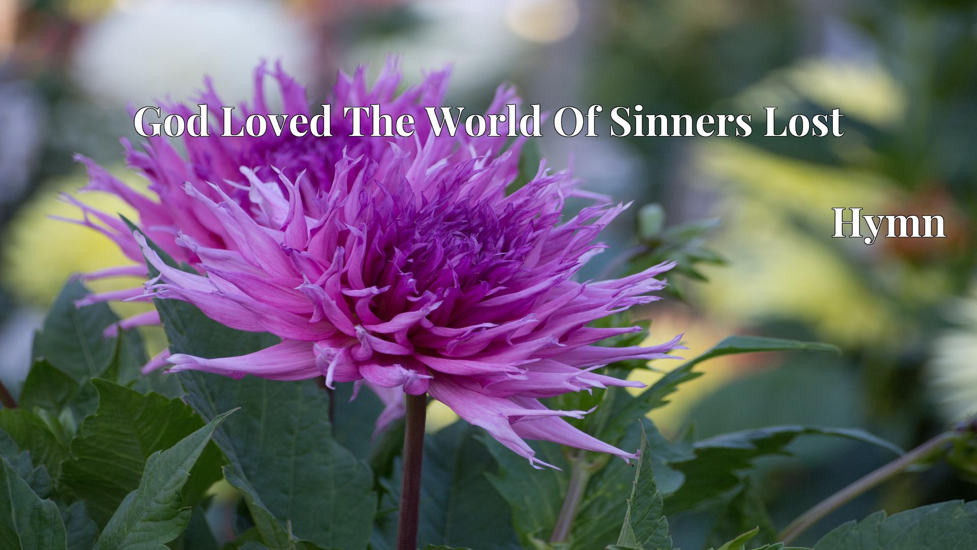 God Loved The World Of Sinners Lost Hymn Lyric