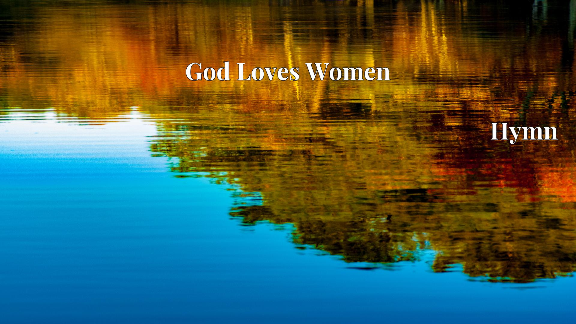 God Loves Women Hymn Lyric