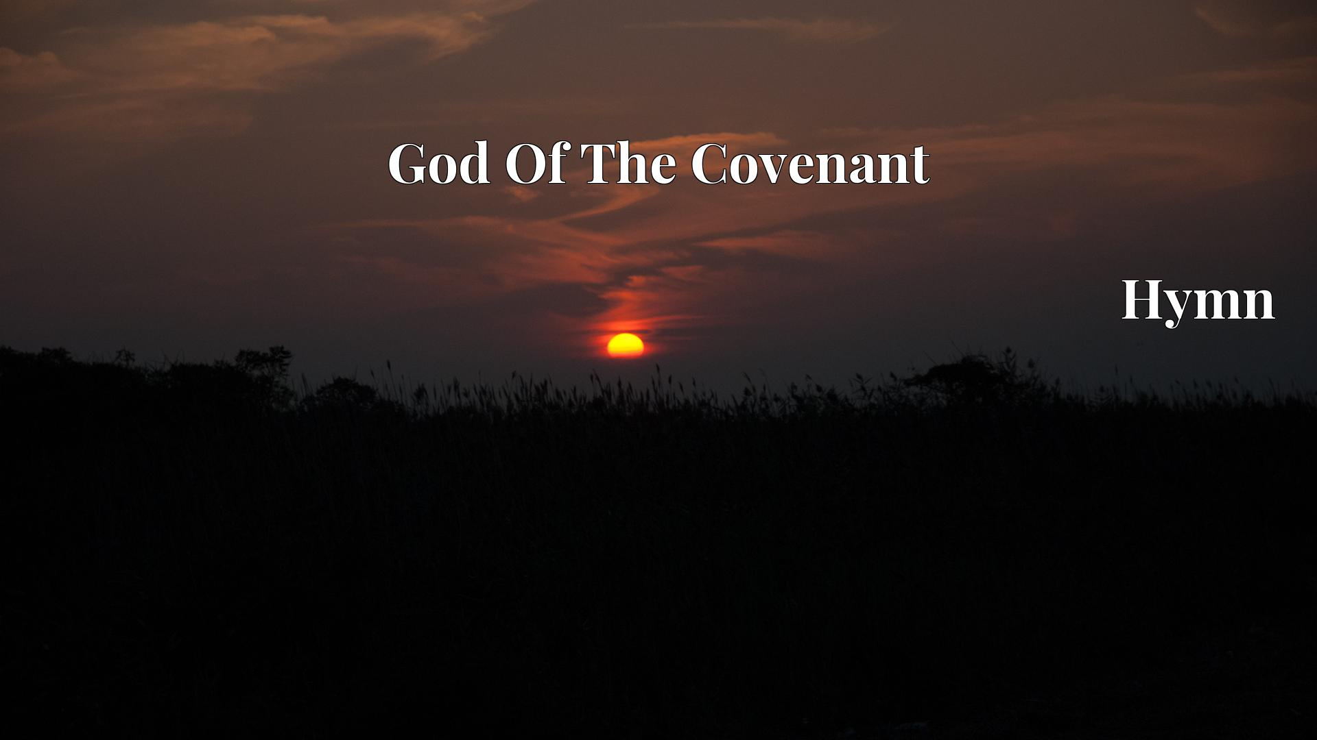 God Of The Covenant - Hymn