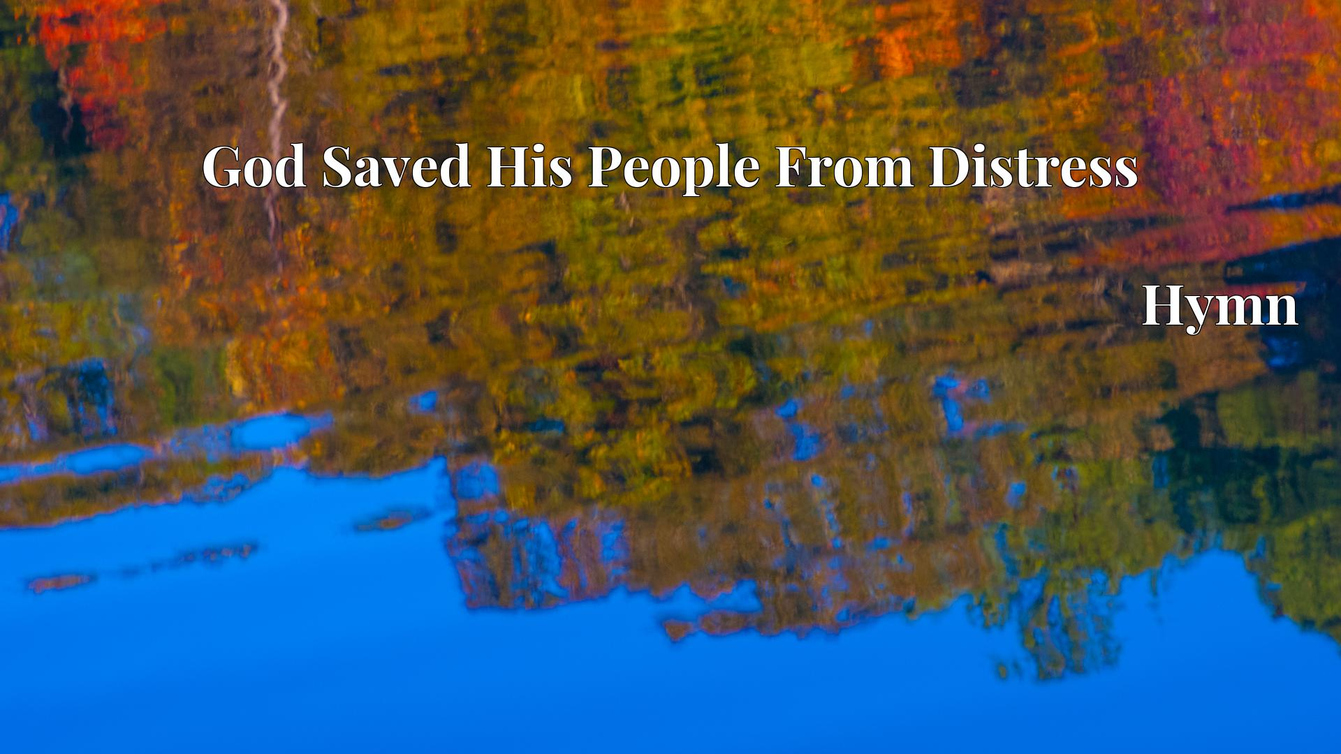 God Saved His People From Distress - Hymn