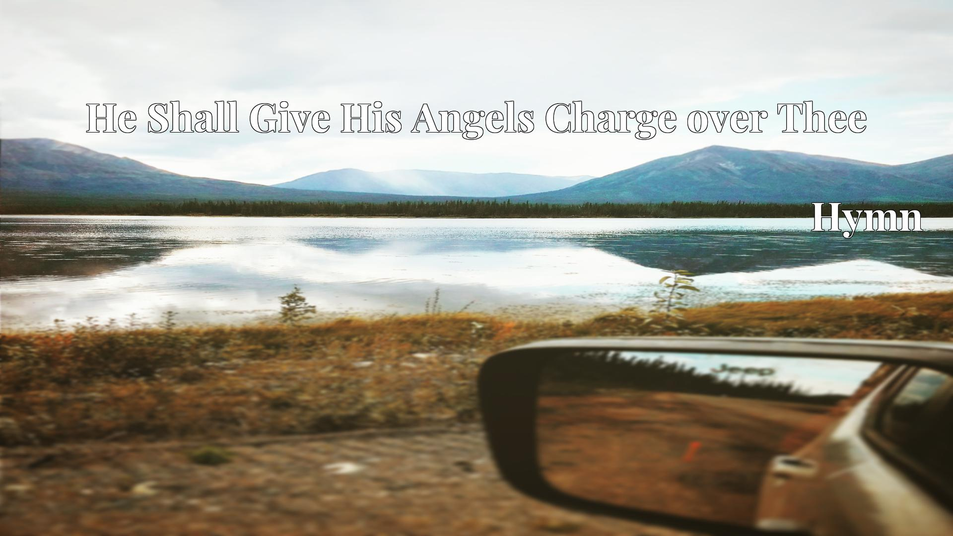 He Shall Give His Angels Charge over Thee - Hymn