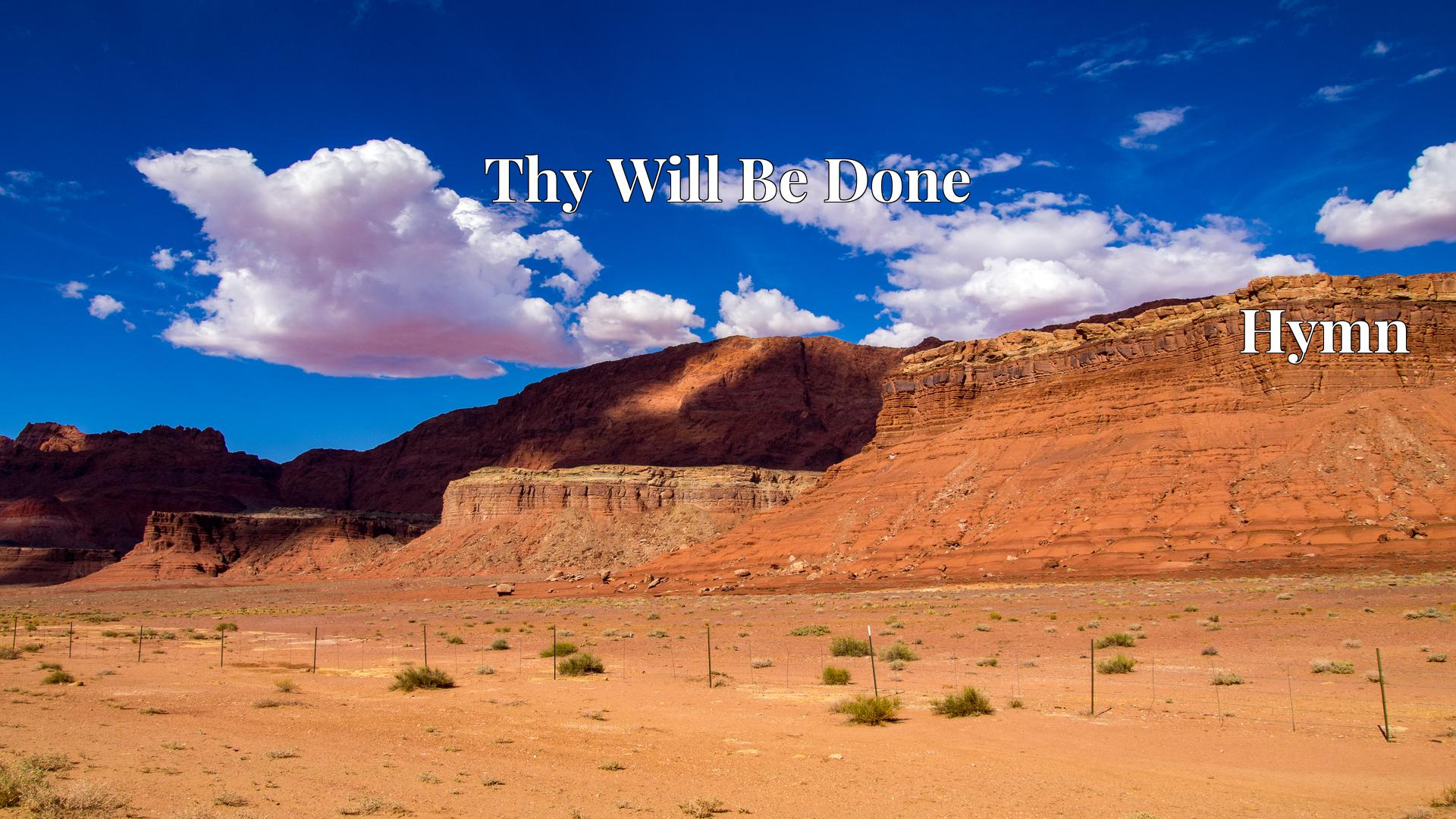 Thy Will Be Done Hymn