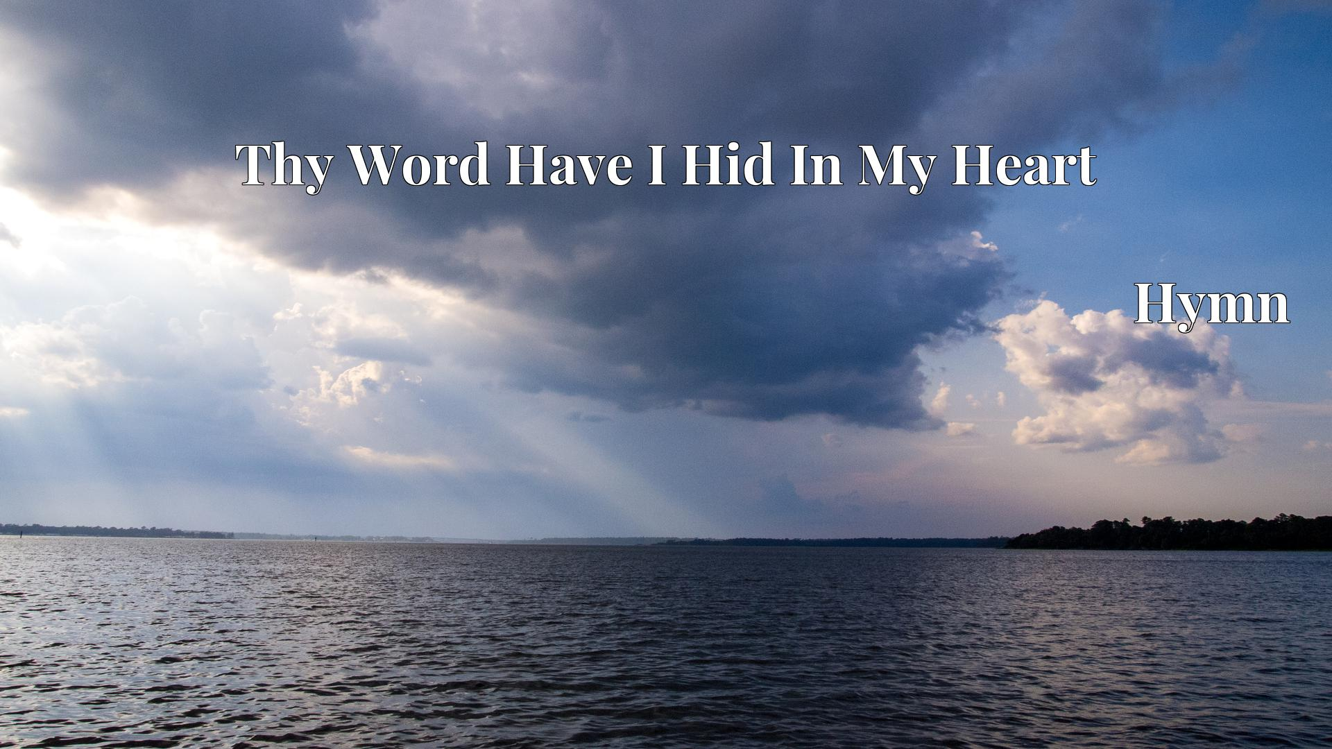 Thy Word Have I Hid In My Heart Hymn