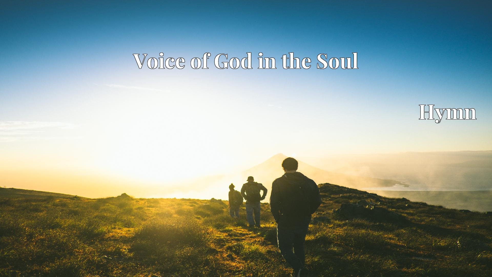 Voice of God in the Soul Hymn