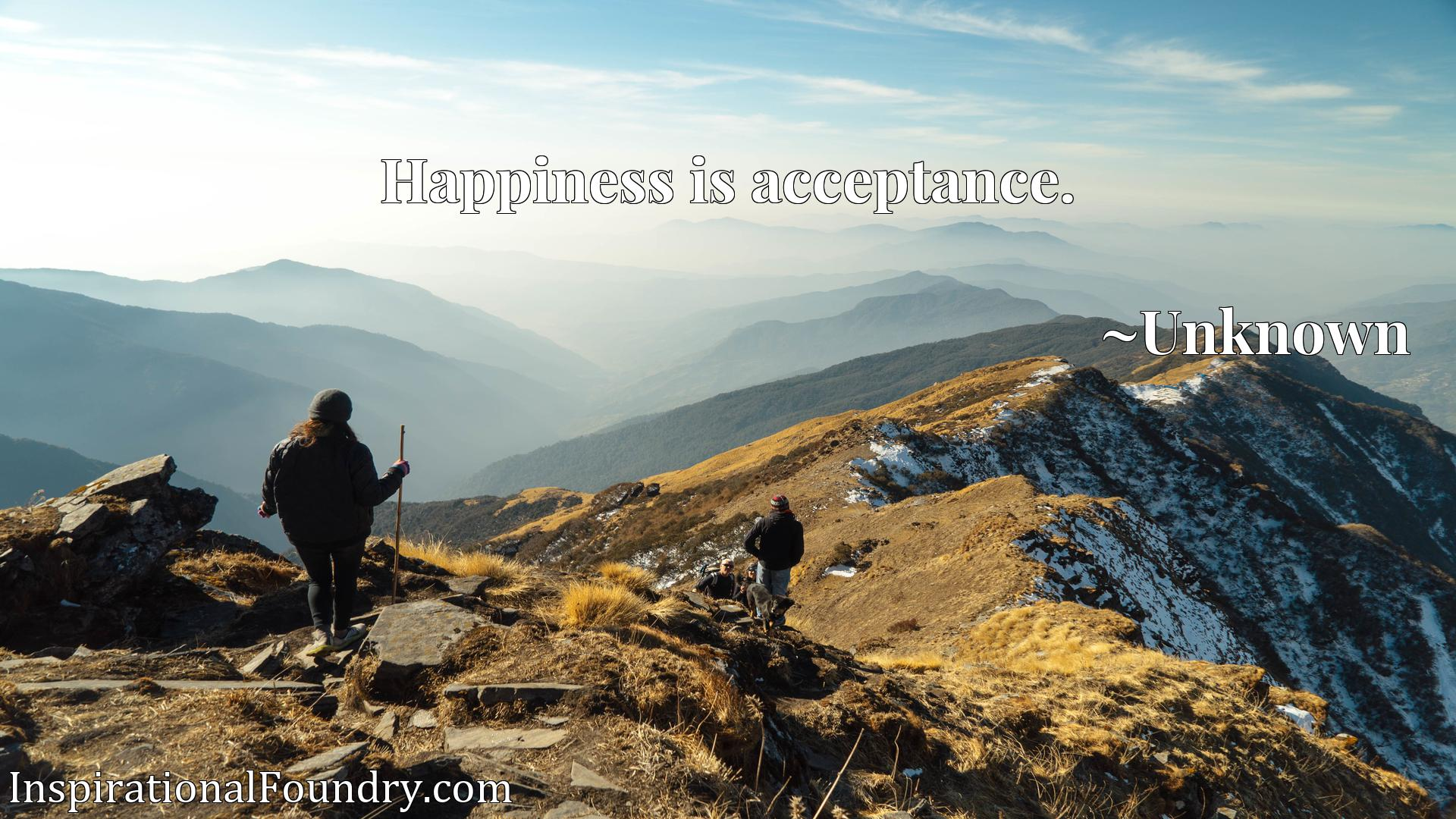 Quote Picture :Happiness is acceptance.