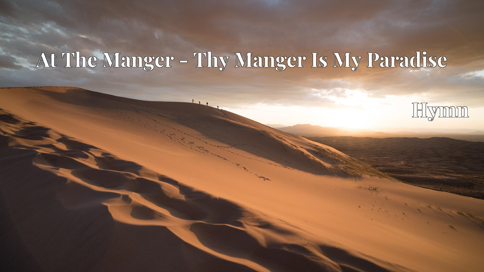 At The Manger - Thy Manger Is My Paradise - Hymn
