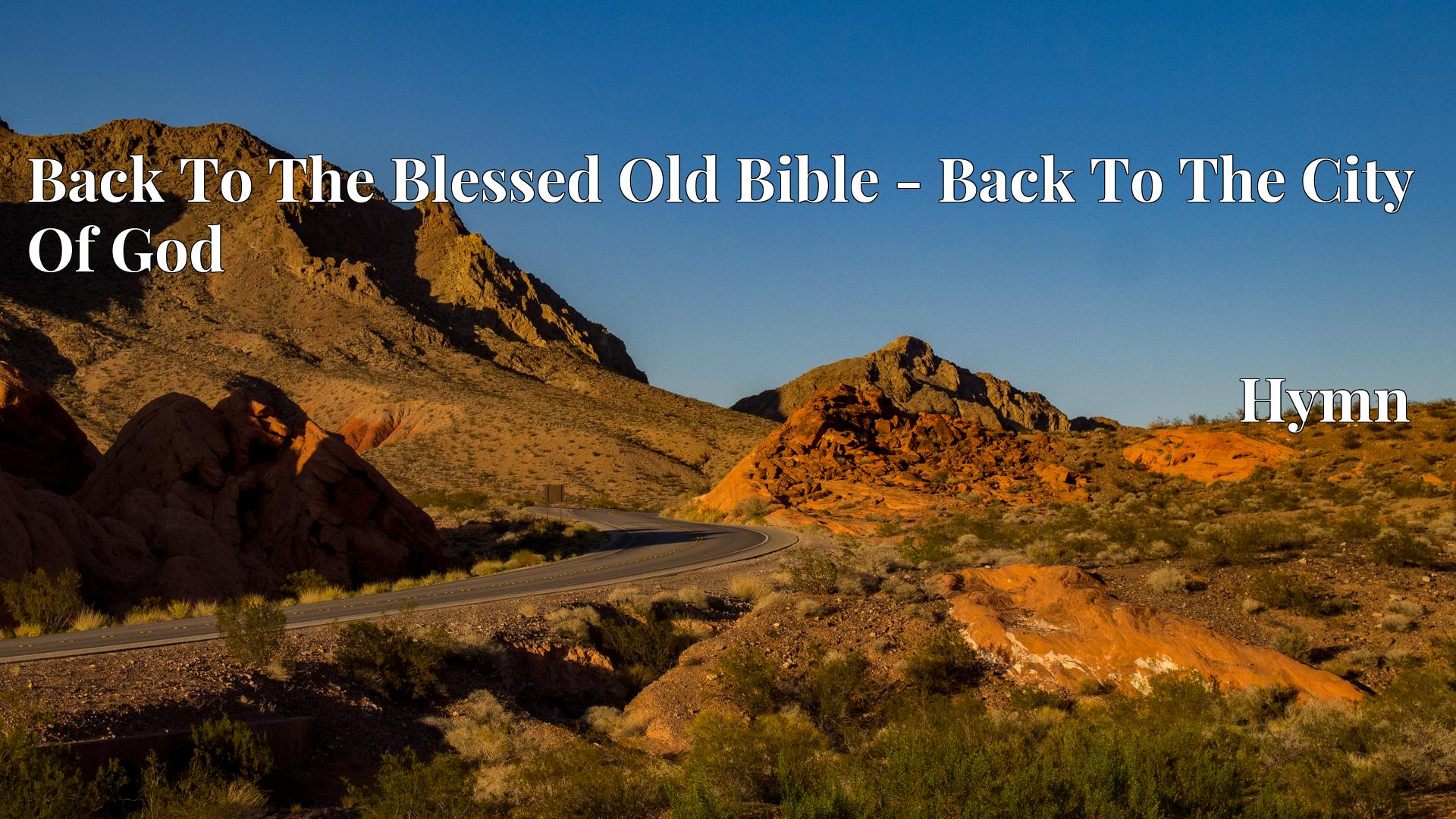 Back To The Blessed Old Bible - Back To The City Of God - Hymn