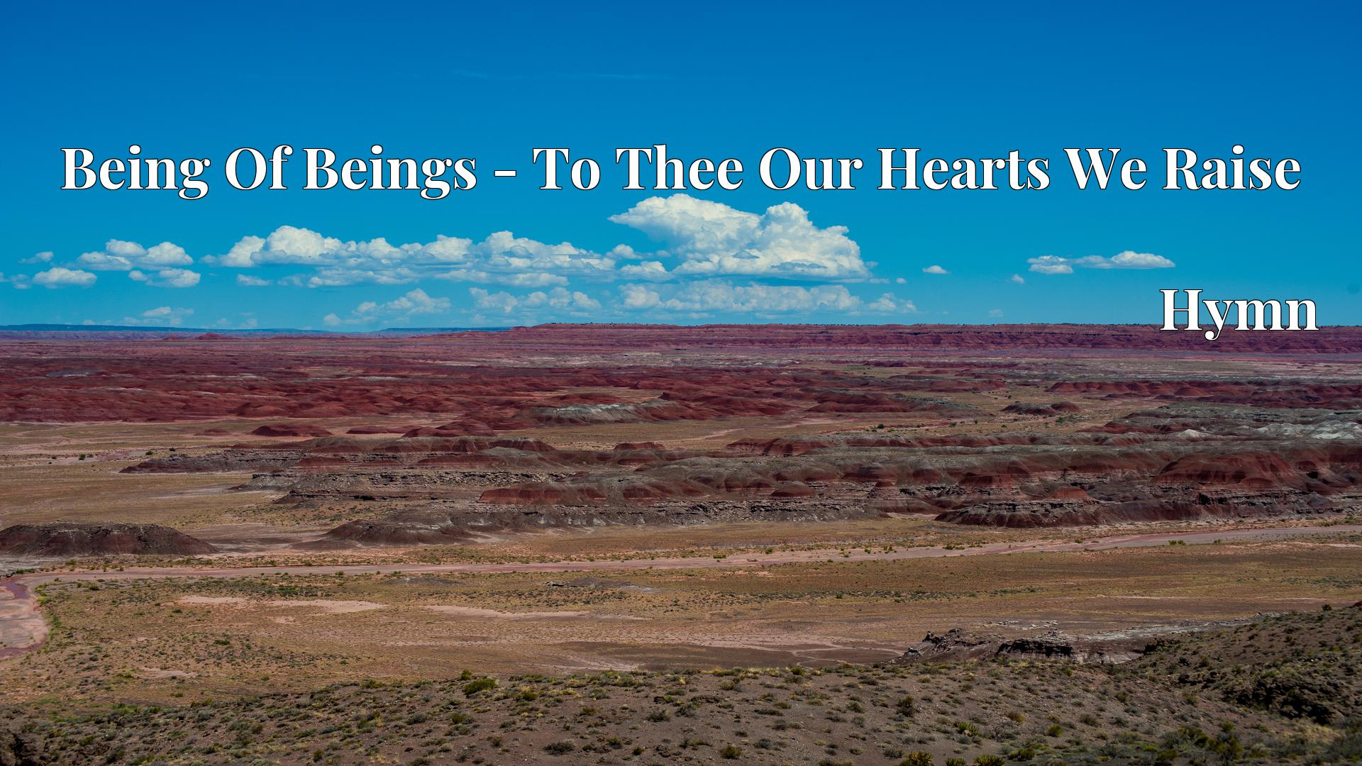 Being Of Beings - To Thee Our Hearts We Raise Hymn
