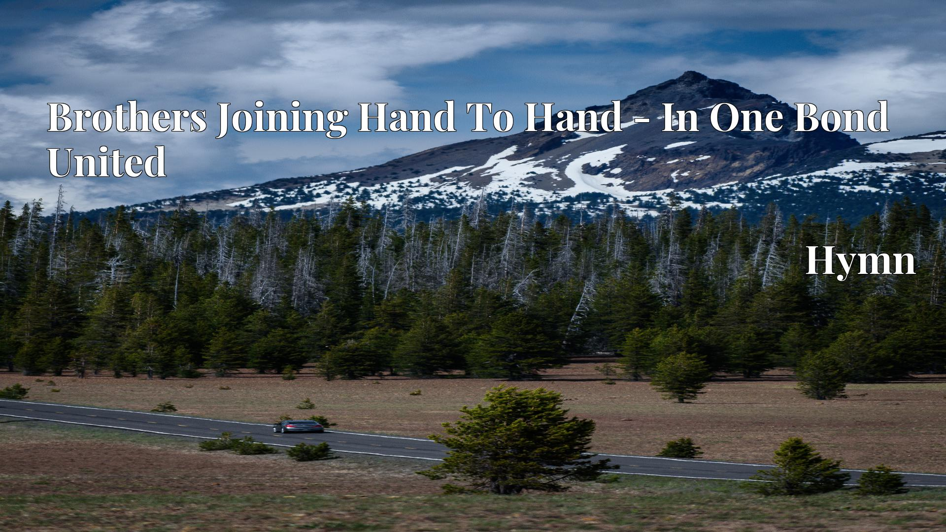 Brothers Joining Hand To Hand - In One Bond United - Hymn