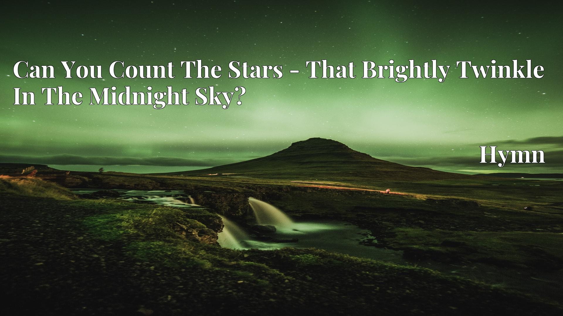 Can You Count The Stars - That Brightly Twinkle In The Midnight Sky? Hymn
