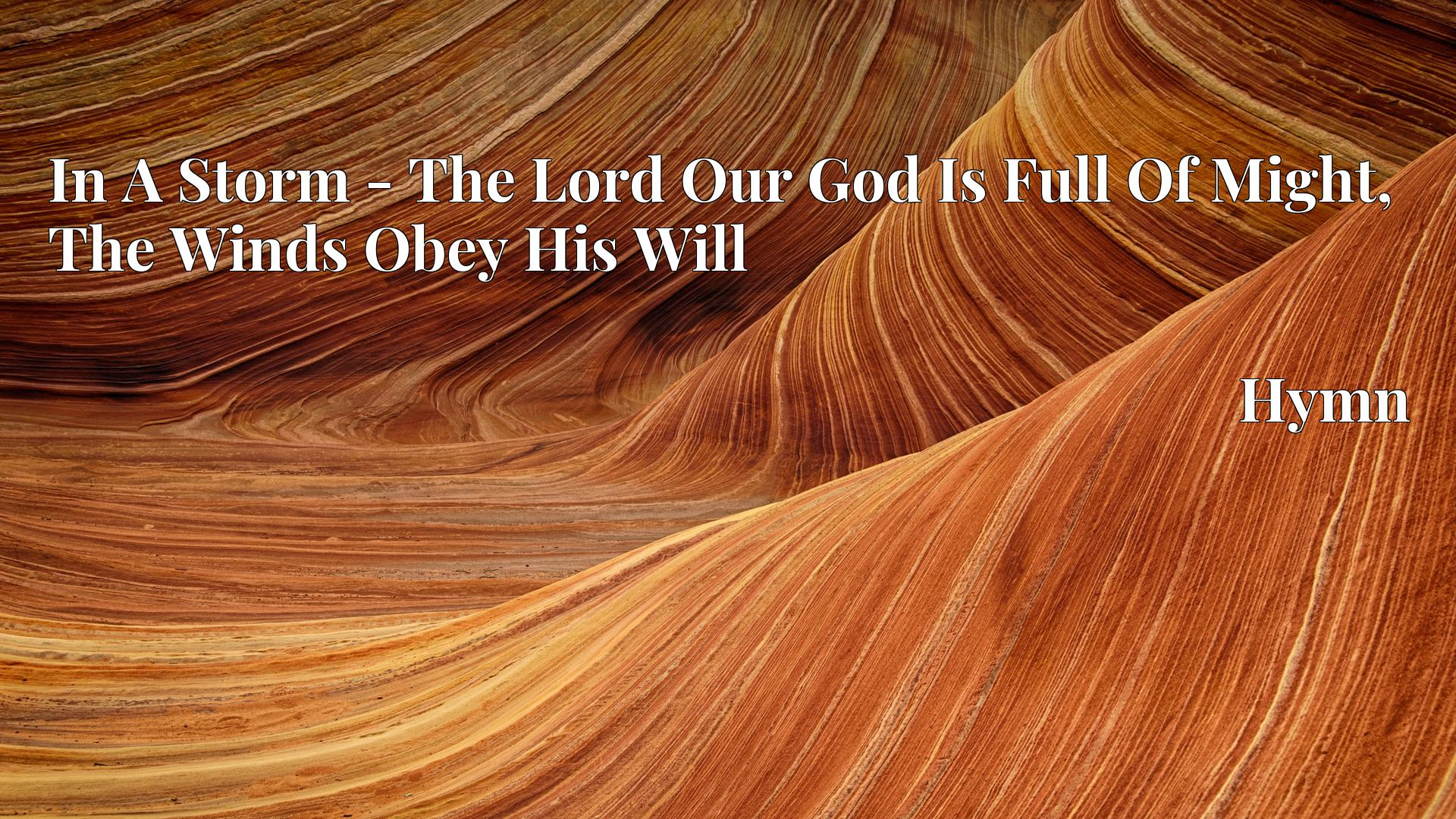 In A Storm - The Lord Our God Is Full Of Might, The Winds Obey His Will - Hymn