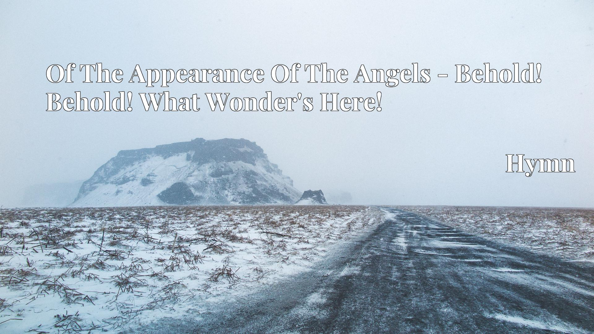 Of The Appearance Of The Angels - Behold! Behold! What Wonder's Here! - Hymn