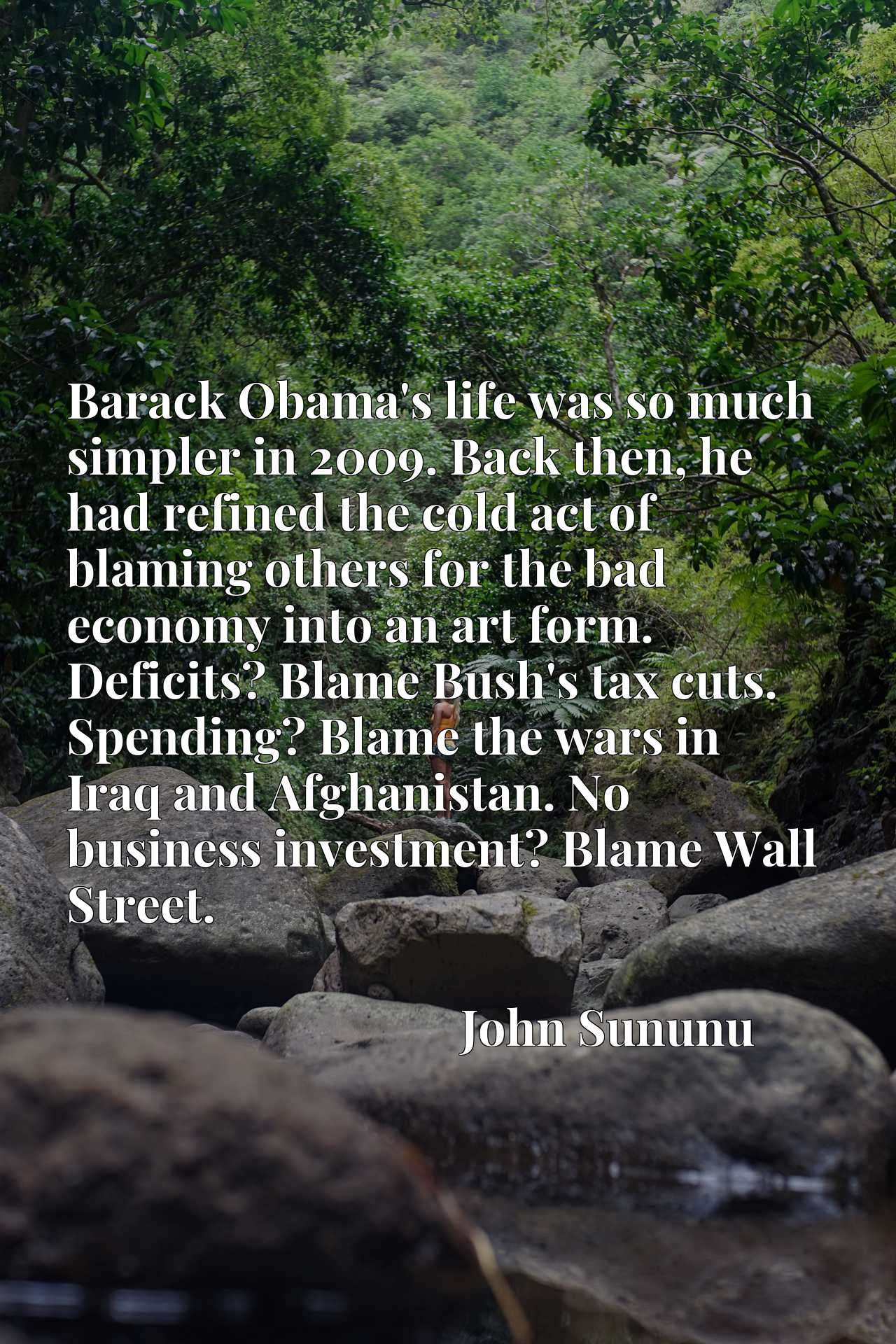 Barack Obama's life was so much simpler in 2009. Back then, he had refined the cold act of blaming others for the bad economy into an art form. Deficits? Blame Bush's tax cuts. Spending? Blame the wars in Iraq and Afghanistan. No business investment? Blame Wall Street.