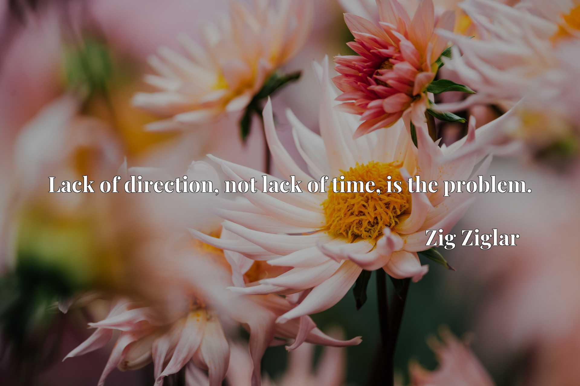 Lack of direction, not lack of time, is the problem.