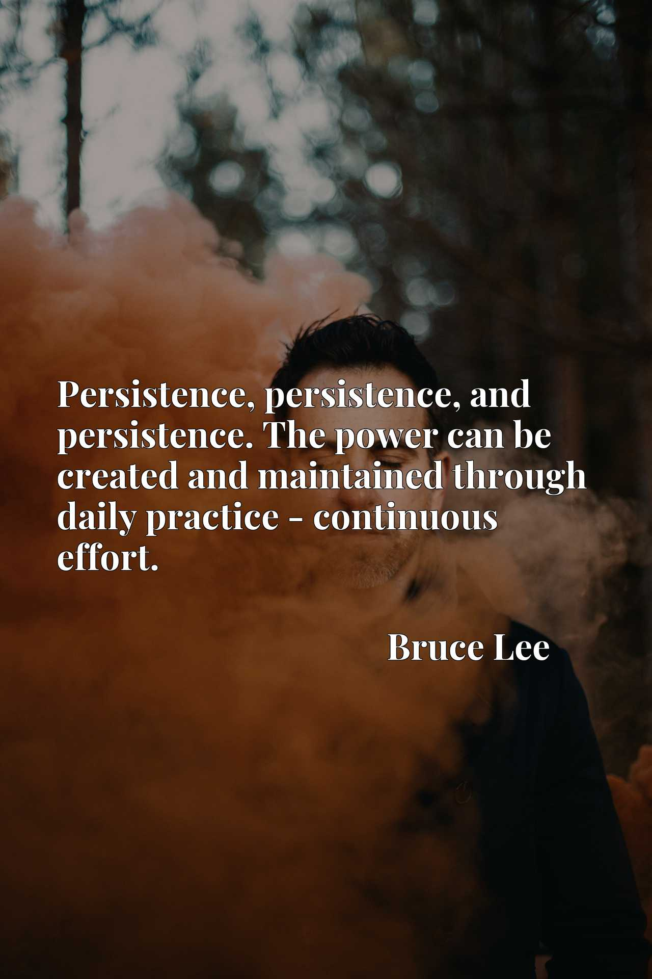 Persistence, persistence, and persistence. The power can be created and maintained through daily practice - continuous effort.