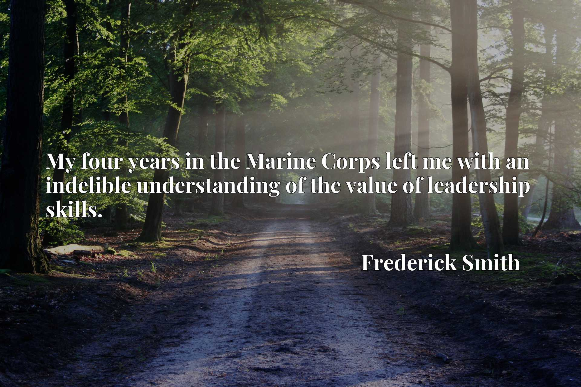 My four years in the Marine Corps left me with an indelible understanding of the value of leadership skills.