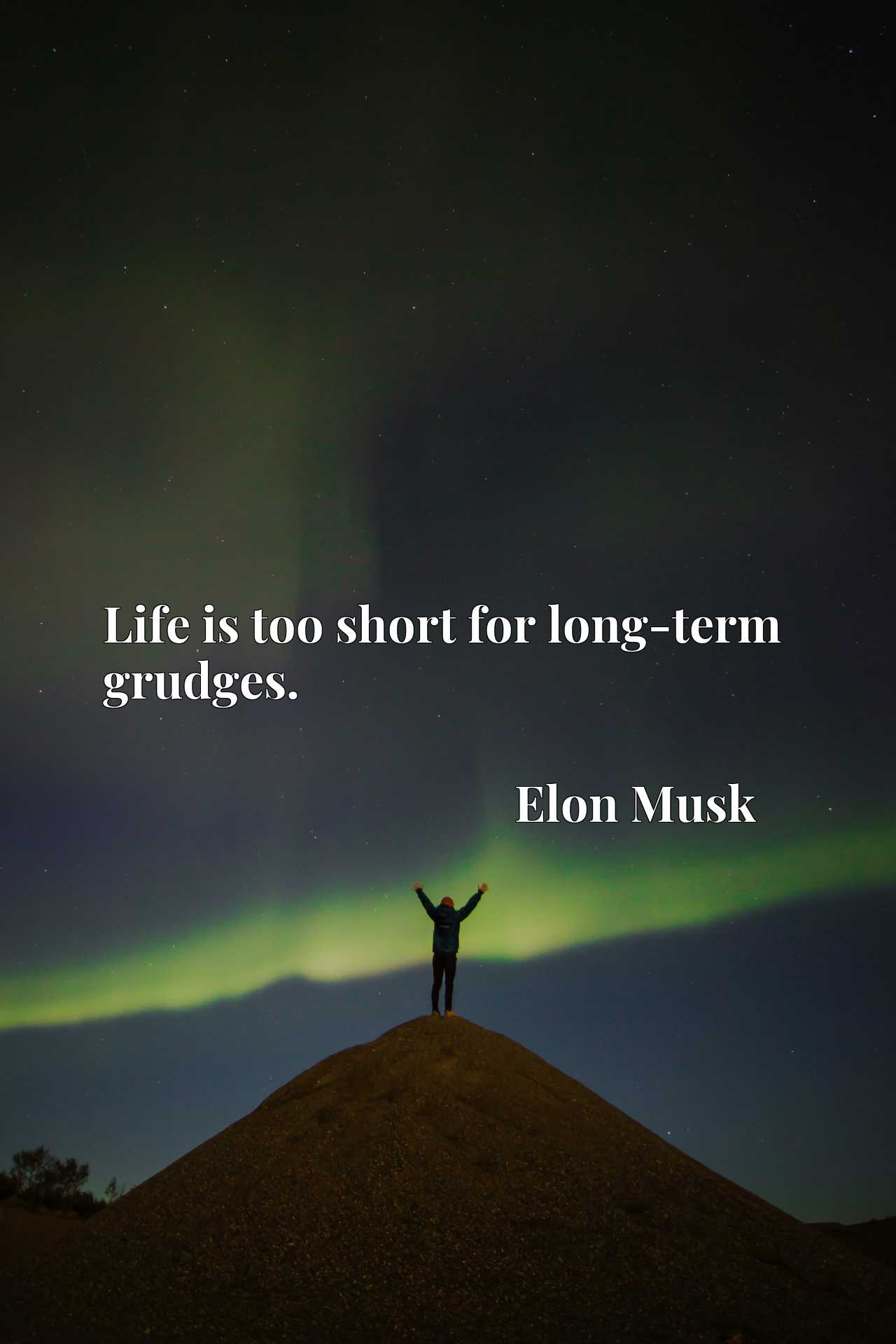 Quote Picture :Life is too short for long-term grudges.