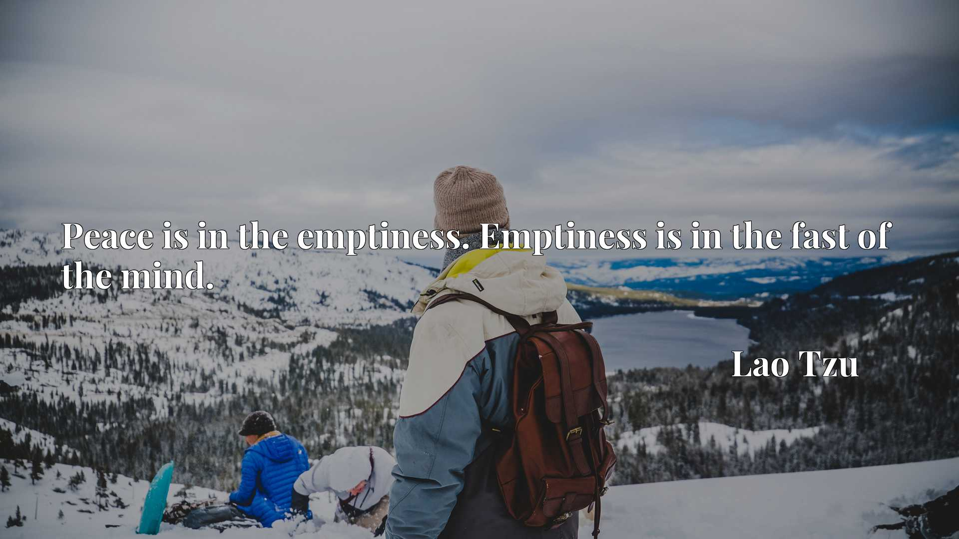 Quote Picture :Peace is in the emptiness. Emptiness is in the fast of the mind.