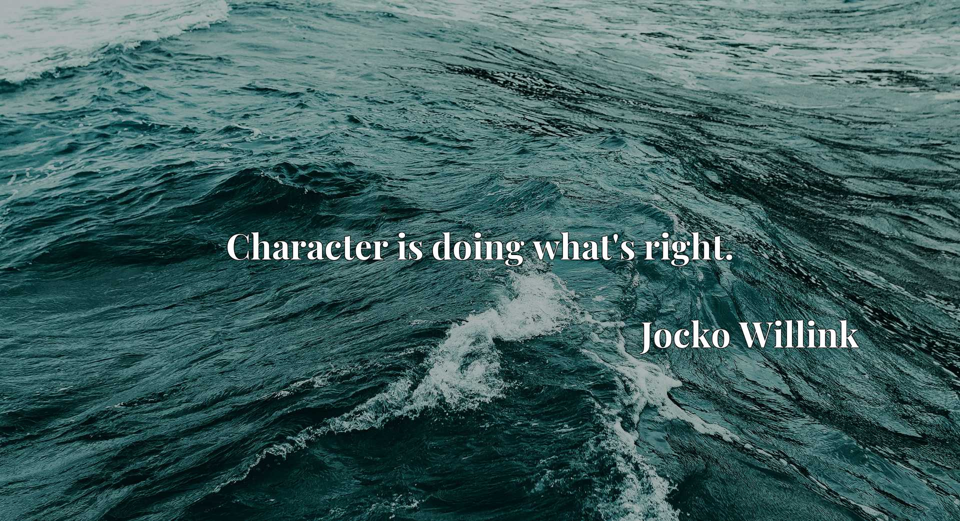Quote Picture :Character is doing what's right.